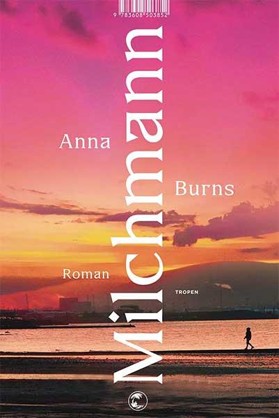 Anna Burns Milchmann