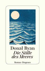 Donal Ryan Die Stille des Meeres