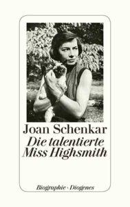Joan Schenkar Die talentierte Miss Highsmith